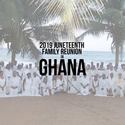 2019 Juneteenth Family Reunion in Ghana