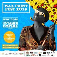Wax Print Fest 2019