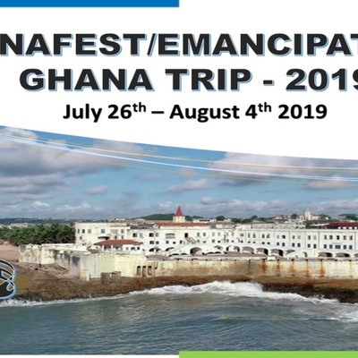 PANAFEST/EMANCIPATION  CELEBRATION GHANA TRIP -  2019