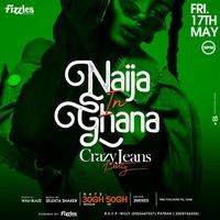 Naija In Ghana Crazy Jeans Party