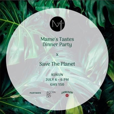 Mame's Tastes Dinner Party x Save The Planet