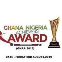 4TH GHANA NIGERIA ACHIEVERS AWARD (GNAA 2019)