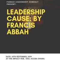 LEADERSHIP CAUSE BY FRANCIS ABBAH