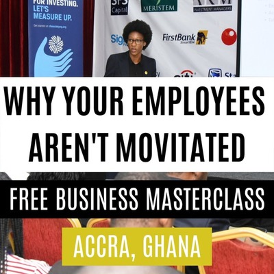 [Accra] Why Your Employees Aren't Motivated - FREE  Masterclass
