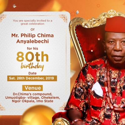 Mr. Philip Chima Anyalebechi  80th Birthday Party