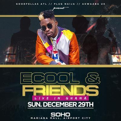 ECOOL & FRIENDS | LIVE IN GHANA | DECEMBER 29