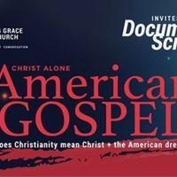 American Gospel; Christ Alone Screening