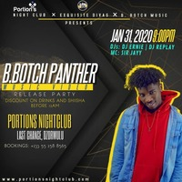 B. BOTCH PANTHER MUSIC VIDEO RELEASE PARTY