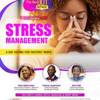 """The """"BURNOUT RETREAT"""" - A Day Outing For PASTORS' WIVES"""