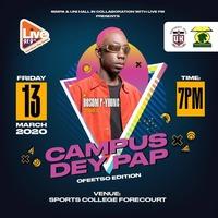 CAMPUS DEY PAP - Ofeetso Edition
