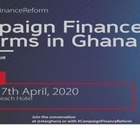 Public Dialogue - Campaign Finance Reforms in Ghana