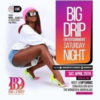 Big Drip Entertainment Saturday Night