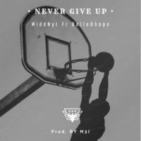 MiddNyt Never Give Up ft BelloDhope