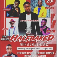 Half Baked with Efo Red & Friends