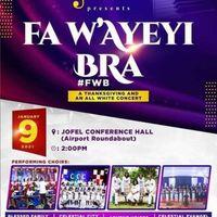 FA WAYEYI BRA (#FWB) All White Thanksgiving Concert