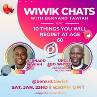 What I Wish I Knew (WIWIK) Chats with Uncle Ebo Whyte