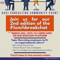 Lunch Break Chat by Rita Kusi of KUSI Consulting