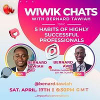 What I Wish I Knew (WIWIK) Chats with Bernard Avle