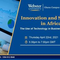 Innovation and Scalability in Africa - A Webster University Business Masterclass