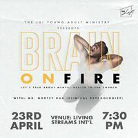 Brain On Fire - THE LOFT