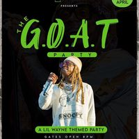 The G.O.A.T Party - A LIL WAYNE themed PARTY