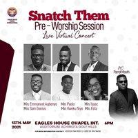 SNATCH THEM - Pre-Worship Session