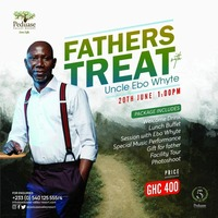 Fathers TREAT with UNCLE EBO WHYTE