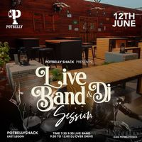 Live Band & Dj Session - Potbelly Shack
