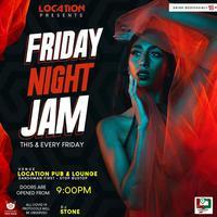 Friday Night Jam. @ Location Pub & Lounge