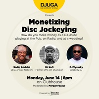 Monetizing Disc Jockeying by DJs Union Of Ghana - DJUGA