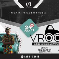 Road To Ewenyigba - VROOM Album Launch/Listening Session