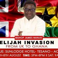 The Elijah Invasion - Accra, Ghana