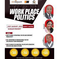 WORK PLACE POLITICS WORKSHOP