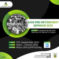 Axis Pre-Retirement Seminar 2021