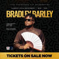 +233 X BRADLEY BARLEY : CHAMPAGNE VIP CELEBRATION
